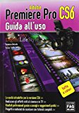 Adobe Premiere Pro CS6. Guida all'uso