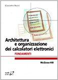 Architettura e organizzazione dei calcolatori elettronici. Fondamenti