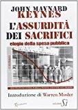 Assurdità dei sacrifici. Elogio della spesa pubblica