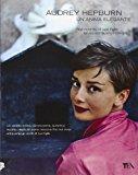 Audrey Hepburn. Un'anima elegante