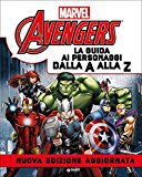Avengers. La guida ai personaggi dalla A alla Z