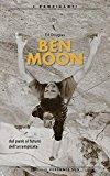 Ben Moon dal punk al futuro arrampicata
