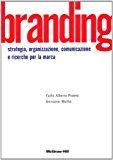 Branding. Strategie, organizzazione, comunicazione e ricerca per la marca