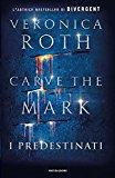 Carve the Mark. I predestinati