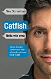 Catfish. Nella vita vera