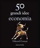 Cinquanta grandi idee di economia