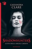 Città degli angeli caduti. Shadowhunters: 4