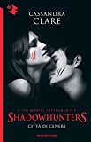 Città di cenere. Shadowhunters: 2