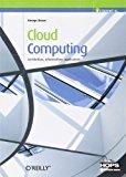 Cloud computing. Architettura, infrastrutture, applicazioni