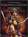 Come disegnare personaggi fantasy  femminili