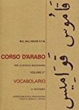 Corso d'arabo. Vocabolario. Per le Scuole superiori