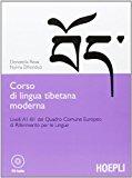 Corso di lingua tibetana moderna. Livelli A1-B1 del quadro comune Europeo di riferimento per le lingue. Con CD-ROM