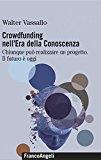 Crowdfunding nell'era della conoscenza. Chiunque può realizzare un progetto. Il futuro è oggi
