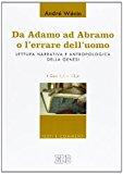 Da Adamo ad Abramo o l'errare dell'uomo. Lettura narrativa e antropologica della Genesi. I. Gen 1,1-12,4