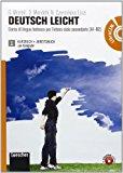 Deutsch leicht. Corso di lingua tedesca. Kursbuch-Arbeitsbuch-Fundgrube. Con espansione online. Con LibroLIM. Per le Scuole superiori. Con DVD-ROM: … tedesca per l'intero ciclo secondario (A1-B2)