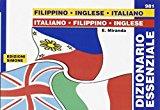 Dizionario essenziale filippino-inglese-italiano, italiano-filippino-inglese