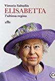 Elisabetta, l'ultima regina. Con e-book