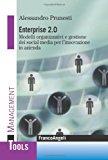 Enterprise 2.0. Modelli organizzativi e gestione dei social media per l'innovazione in azienda