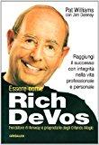 Essere come Rich Devos. Raggiungi il successo con integrità nella vita professionale e personale