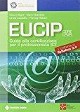 Eucip. Guida alla certificazione per il professionista ICT. Conforme al Syllabus 3.0