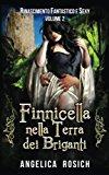 Finnicella Nella Terra Dei Briganti: Le Avventure Erotiche Di Finnicella: Volume 2