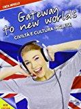 Gateway to new worlds. Con e-book. Con espansione online. Per la Scuola media