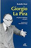 Giorgio La Pira. Profeta di dialogo e di pace