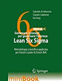 Governare i processi per governare l'impresa. Lean Six Sigma. Metodologia scientifica applilcata per Kaizen Leader & Green Belt