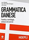 Grammatica danese. Fonetica, morfologia, sintassi ed esercizi. Con CD-ROM