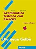 Grammatica tedesca con esercizi. Lehr- und Übungsbuch der Deutschen Grammatik. Per le Scuole superiori