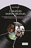 I Beatles dopo i Beatles. Le carriere soliste di John Lennon, Paul McCartney, George Harrison e Ringo Starr (1970-1980)