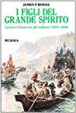 I figli del grande spirito. Lewis e Clark tra gli indiani (1804-1806)