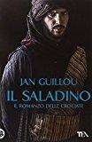 Il Saladino. Il romanzo delle crociate: 2