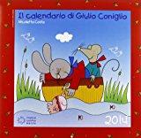 Il calendario di Giulio Coniglio 2014. Con adesivi
