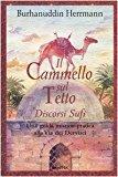 Il cammello sul tetto. Discorsi Sufi. Una guida mistico-pratica alla Via dei Dervisci