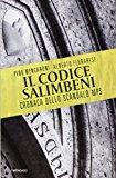 Il codice Salimbeni. Cronaca dello scandalo Mps