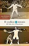 Il codice del tennis. Bill Tilden. Arte e scienza del gioco
