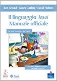 Il linguaggio Java. Manuale ufficiale