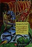 Il meraviglioso e il quotidiano nell'Occidente medievale