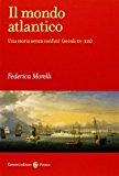 Il mondo atlantico. Una storia senza confini (secoli XV-XIX)