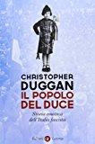 Il popolo del Duce. Storia emotiva dell'Italia fascista