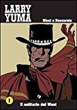 Il solitario del West. Larry Yuma: 1