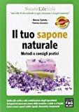 Il tuo sapone naturale. Metodi e consigli pratici