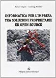 Informatica per l'impresa tra soluzioni proprietarie ed open source