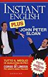 Instant english plus. Tutto il meglio (e qualcosa in più) del corso di lingua più amato dagli italiani