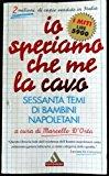 Io speriamo che me la cavo. Sessanta temi di bambini napoletani