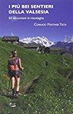 I più bei sentieri della Valsesia. 50 escursioni in montagna