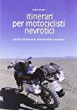 Itinerari per motociclisti nevrotici