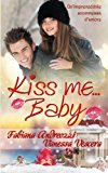 Kiss Me… Baby