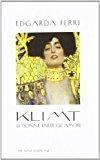 Klimt. Le donne, l'arte, gli amori